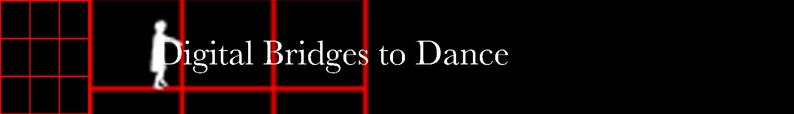 Digital Bridges to Dance header image